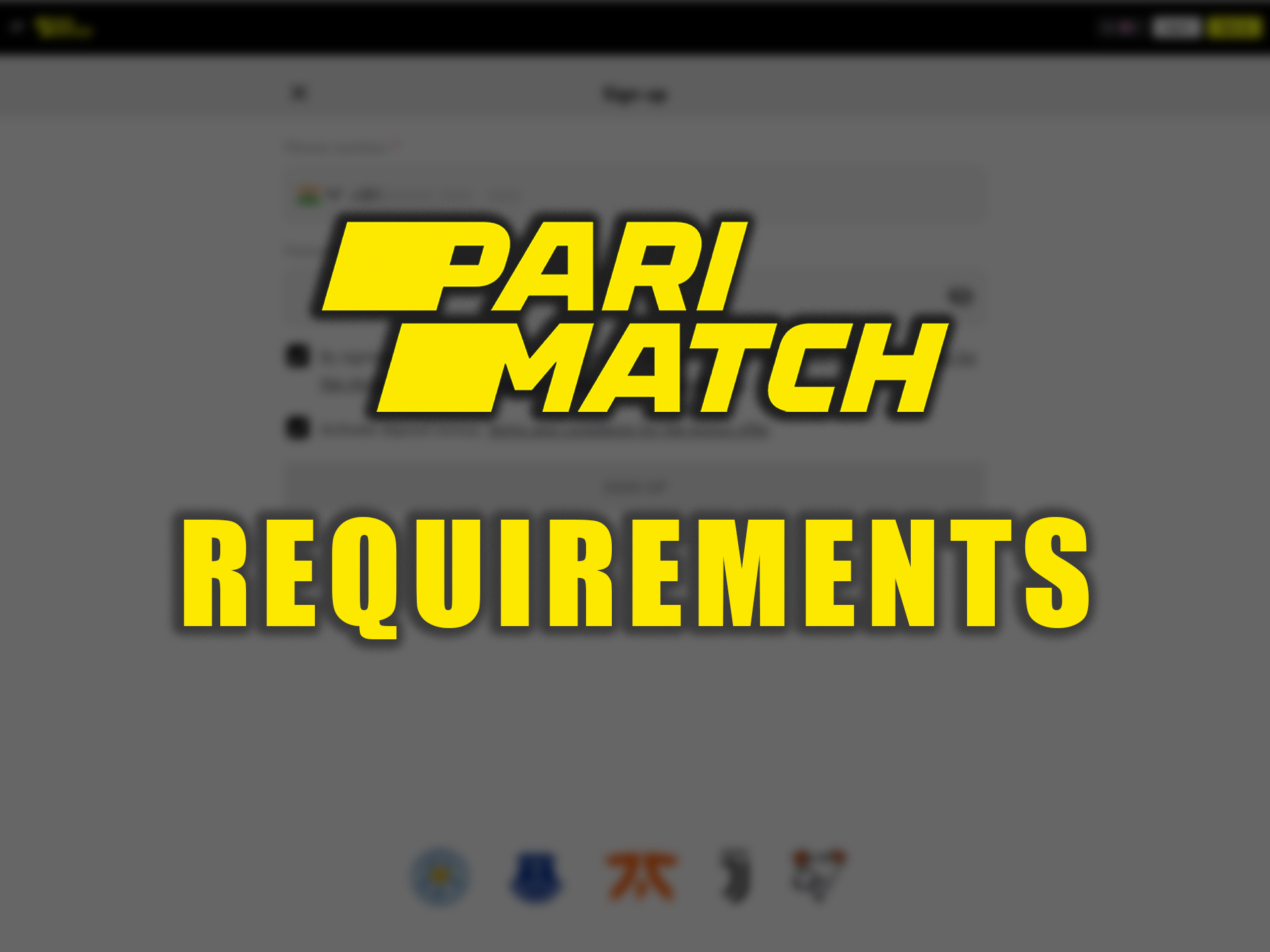 Before betting on Parimatch check out if you suit registration requirements or not.